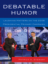 Debatable Humor (eBook): Laughing Matters on the 2008 Presidential Primary Campaign